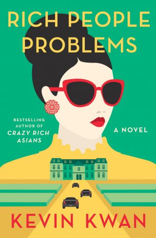 Rich People Problems (Crazy Rich Asians Trilogy) – Kevin Kwan [kindle] [mobi]