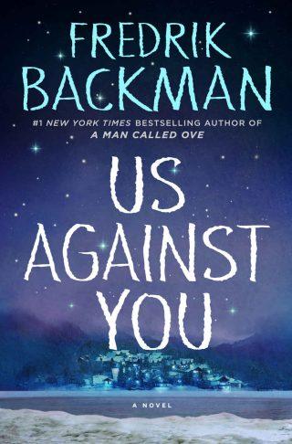 Us Against You: A Novel – Fredrik Backman [kindle] [mobi]