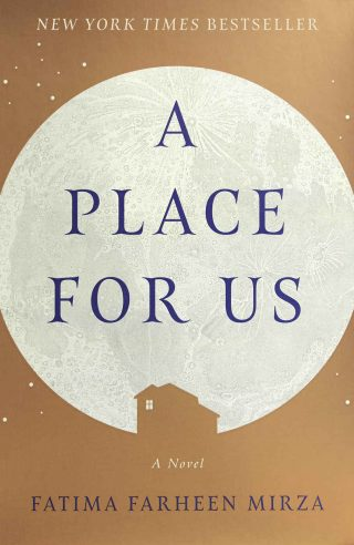 A Place for Us: A Novel – Fatima Farheen Mirza [kindle] [mobi]