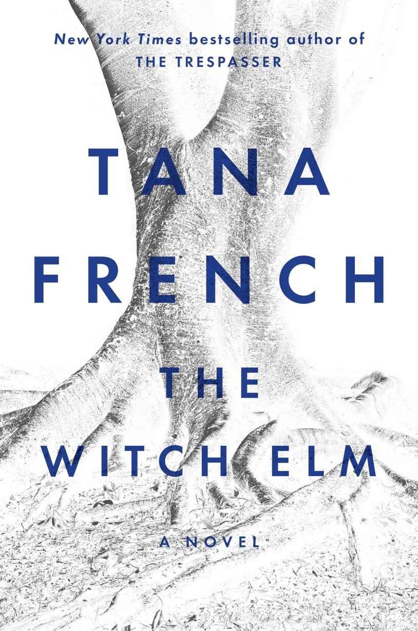 The Witch Elm: A Novel - Tana French [kindle] [mobi]