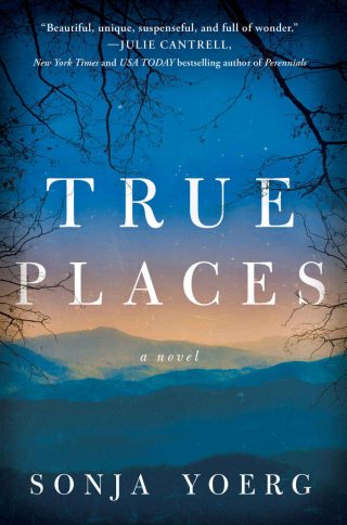 True Places: A Novel – Sonja Yoerg [kindle] [mobi]