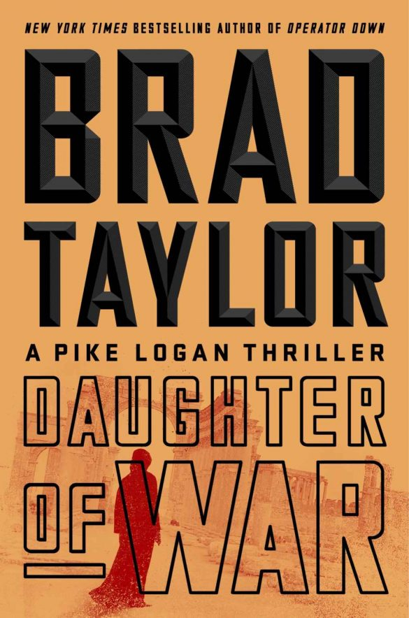 Daughter of War: A Pike Logan Thriller - Brad Taylor [kindle] [mobi]