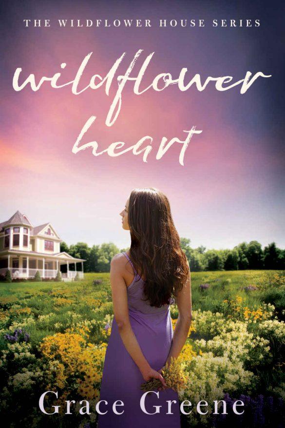 Wildflower Heart (The Wildflower House Book 1) - Grace Greene [kindle] [mobi]