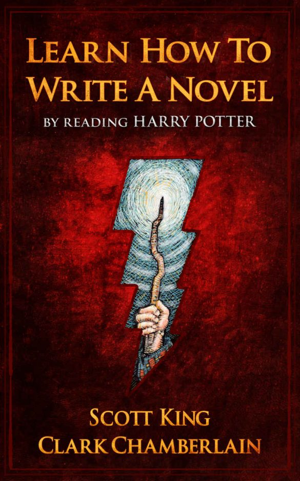 Learn How To Write A Novel By Reading Harry Potter - Scott King, Clark Chamberlain [kindle] [mobi]