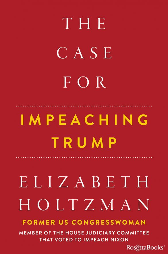 The Case For Impeaching Trump - Elizabeth Hotlzman [kindle] [mobi]