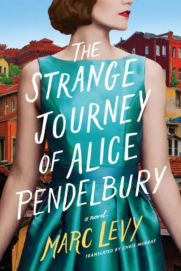 The Strange Journey of Alice Pendelbury - Marc Levy [kindle] [mobi]