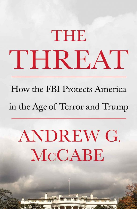 The Threat: How the FBI Protects America in the Age of Terror and Trump - Andrew G. McCabe [kindle] [mobi]