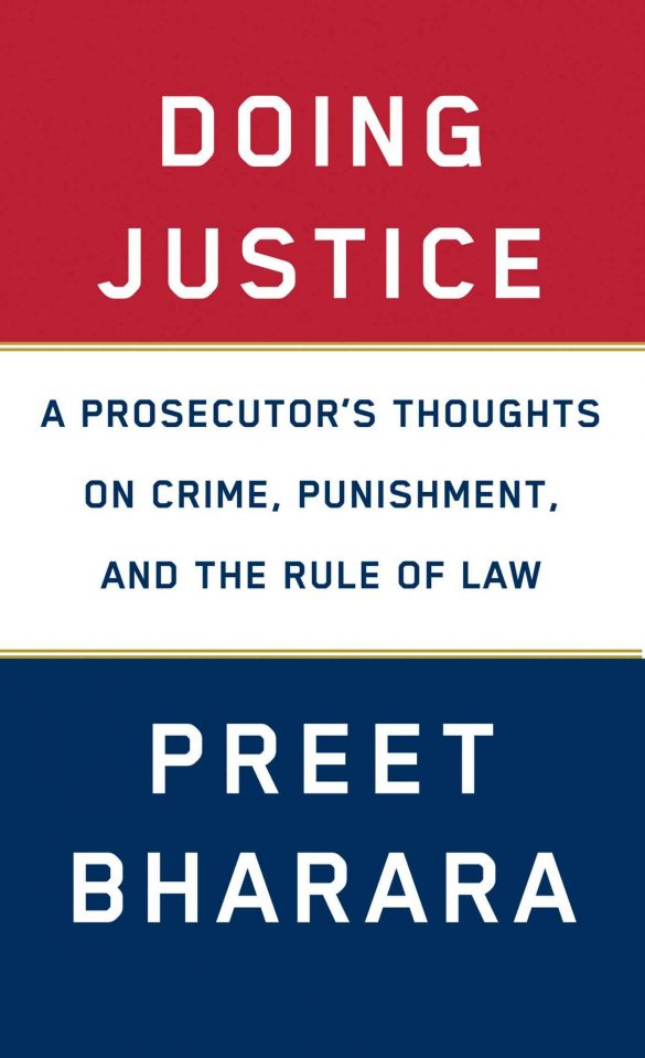 Doing Justice: A Prosecutor's Thoughts on Crime, Punishment, and the Rule of Law - Preet Bharara [kindle] [mobi]